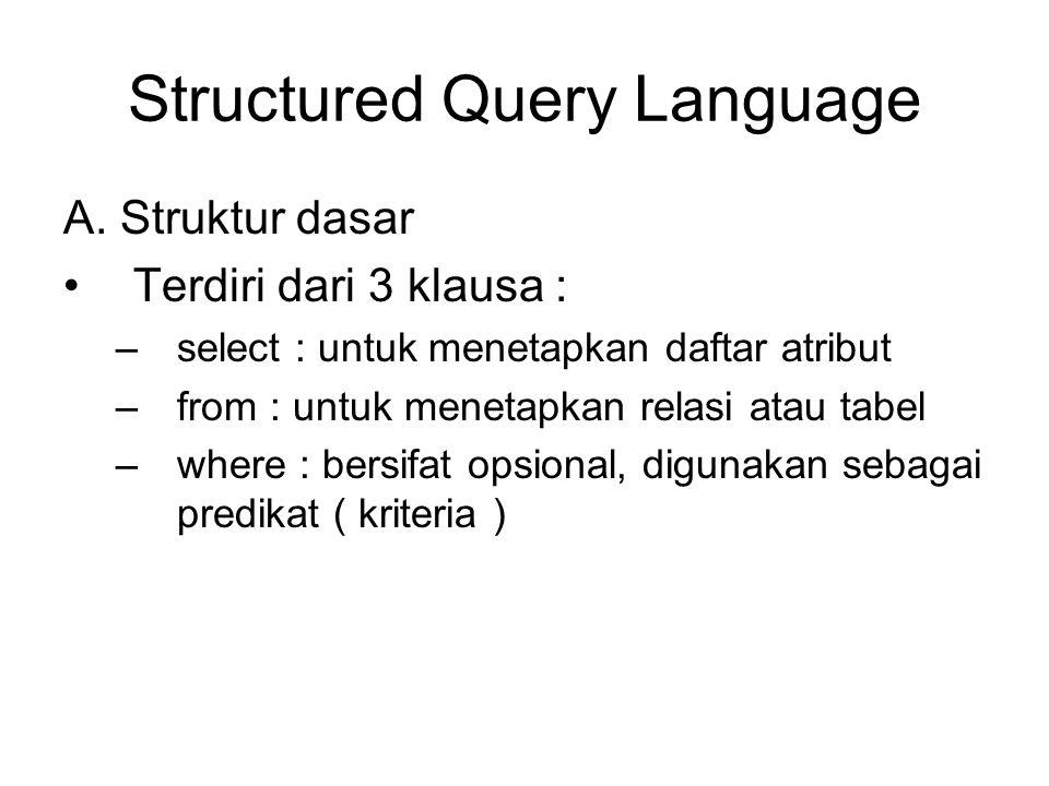 QUEL (Query Language) •Digunakan dalam lingkungan DBMS Ingres yang didasari pada tuple relational calculus.