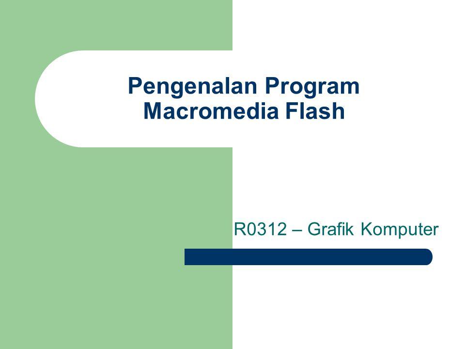 Pengenalan Program Macromedia Flash R0312 – Grafik Komputer