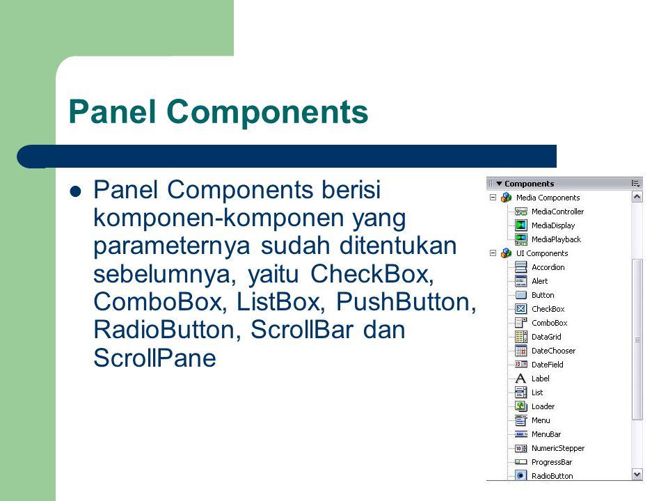 Panel Components  Panel Components berisi komponen-komponen yang parameternya sudah ditentukan sebelumnya, yaitu CheckBox, ComboBox, ListBox, PushBut