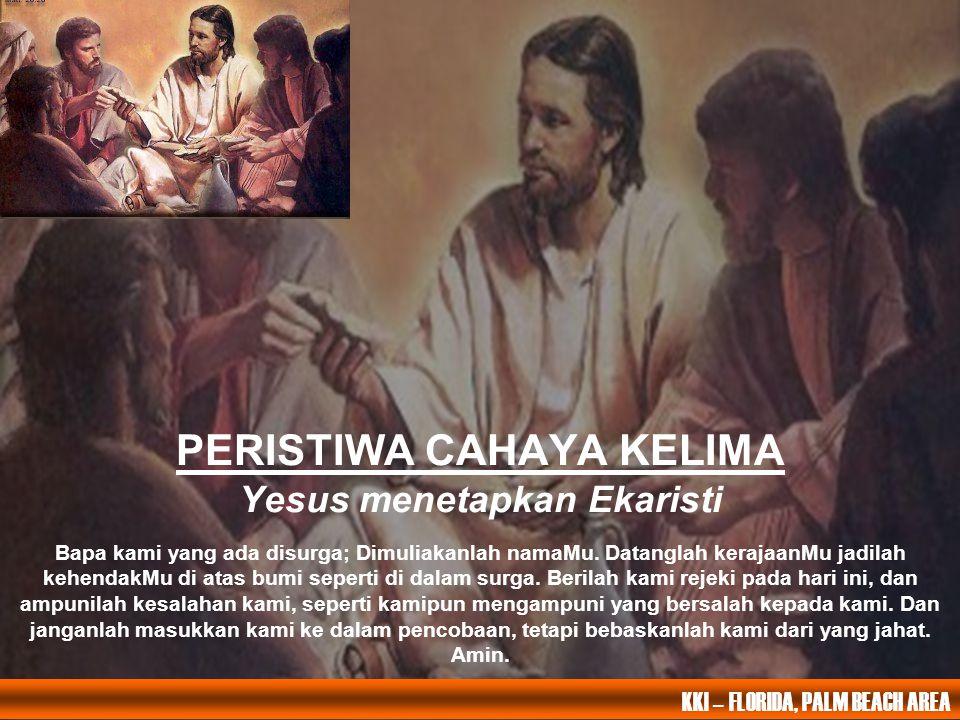 KEMULIAAN kepada Bapa dan Putera dan Roh Kudus. Seperti pada permulaan, Sekarang selalu dan sepanjang segala abad. Amin TERPUJILAH nama Yesus, Maria,