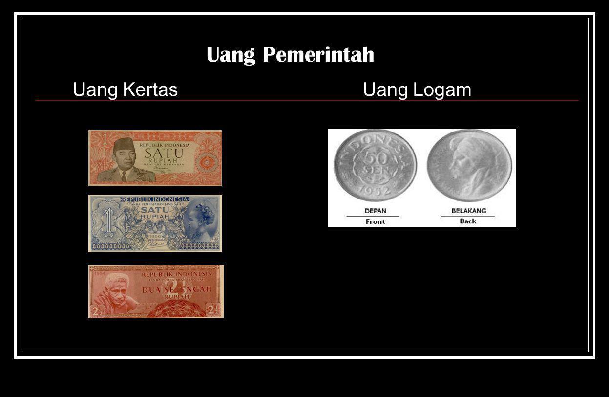Uang Kartal Uang Pemerintah Uang Bank Uang Kertas Uang Logam Uang Logam Uang Kertas