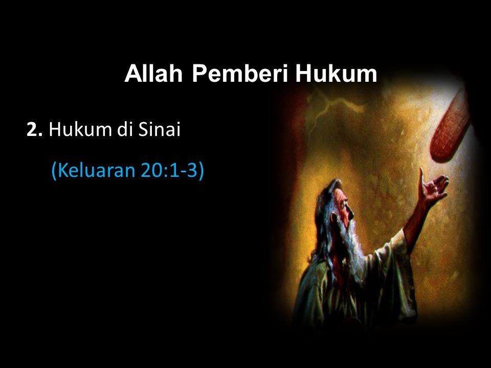 Black Allah Pemberi Hukum 2. Hukum di Sinai (Keluaran 20:1-3)