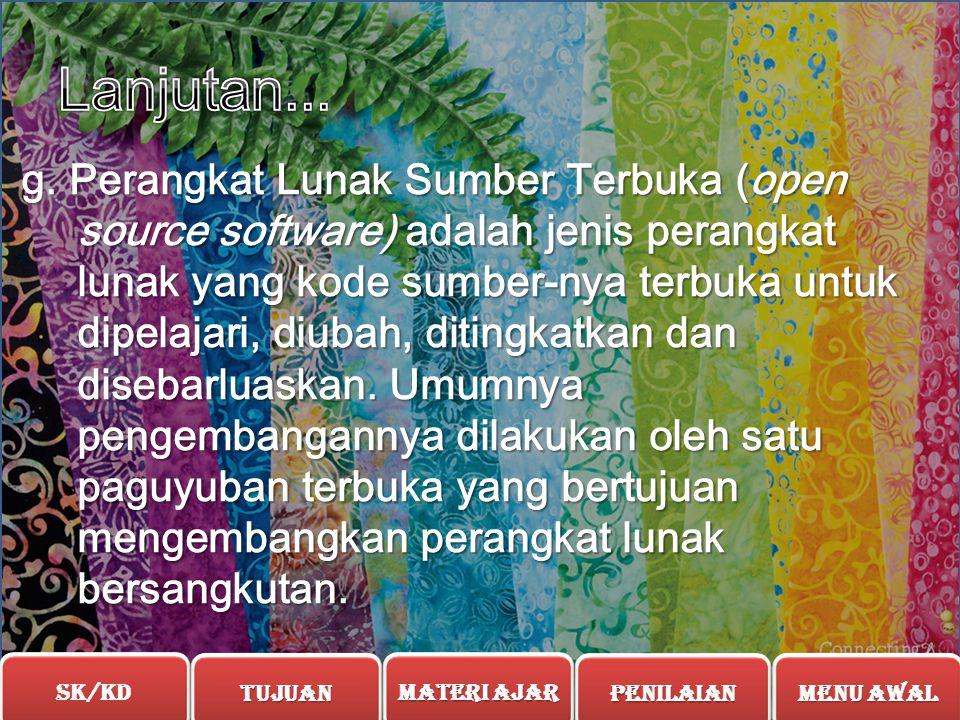 """f. Perangkat Lunak Bebas (Free""""libre""""software) adalah upaya besar dari dunia internasional untuk menghasilkan perangkat lunak yang digunakan oleh indi"""