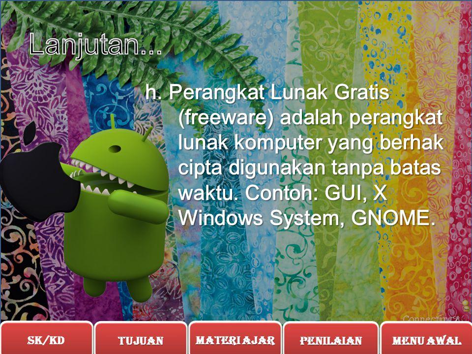 g. Perangkat Lunak Sumber Terbuka (open source software) adalah jenis perangkat lunak yang kode sumber-nya terbuka untuk dipelajari, diubah, ditingkat