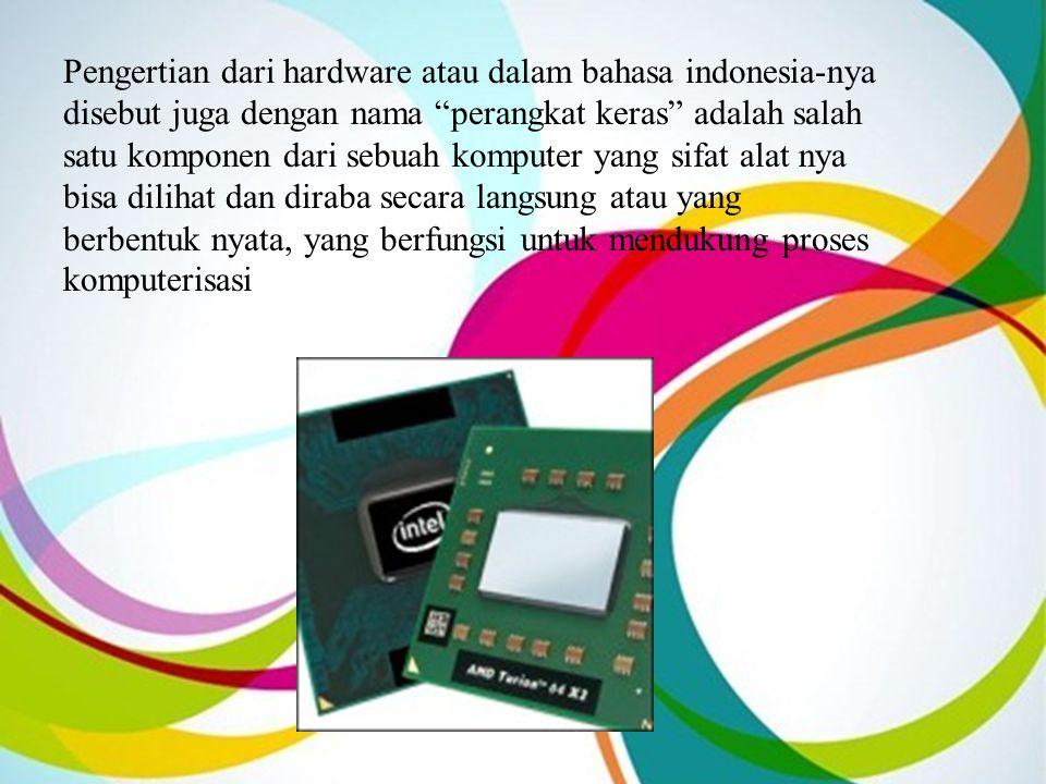 """Pengertian dari hardware atau dalam bahasa indonesia-nya disebut juga dengan nama """"perangkat keras"""" adalah salah satu komponen dari sebuah komputer ya"""