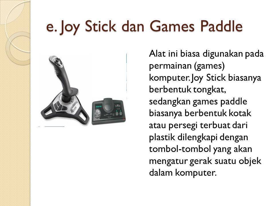 e. Joy Stick dan Games Paddle Alat ini biasa digunakan pada permainan (games) komputer.