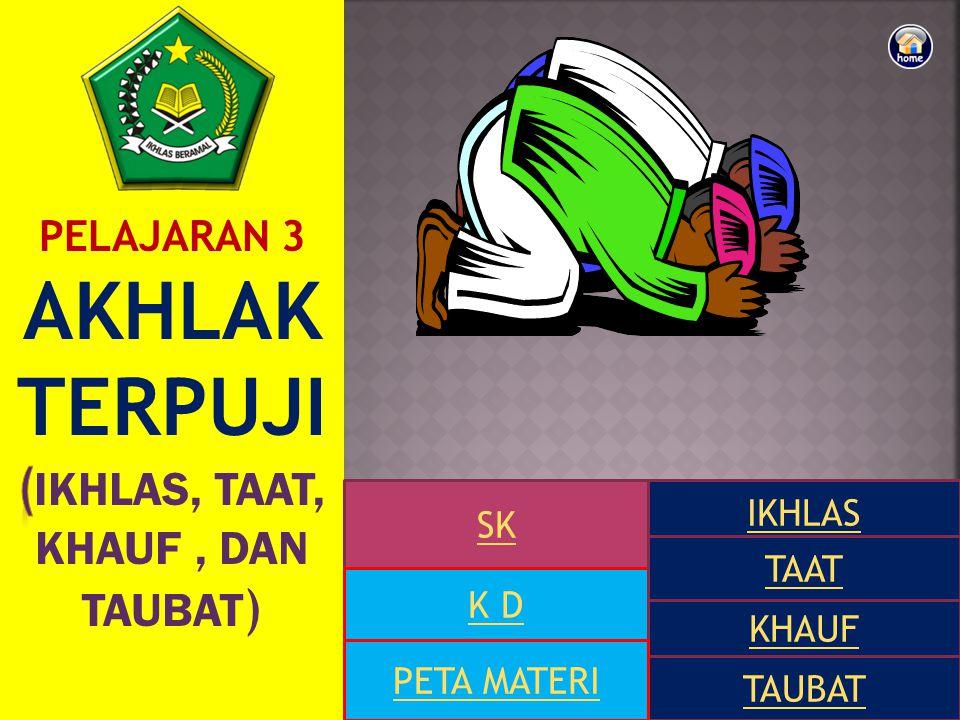 SK K D IKHLAS TAAT KHAUF TAUBAT PETA MATERI