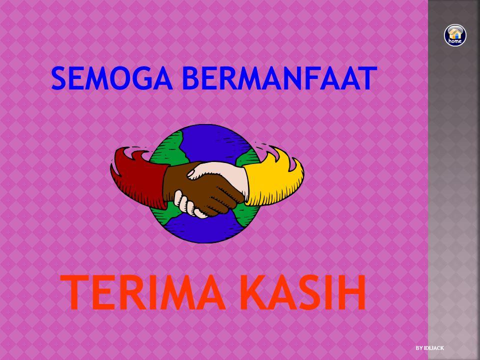 TERIMA KASIH SEMOGA BERMANFAAT BY IDIJACK
