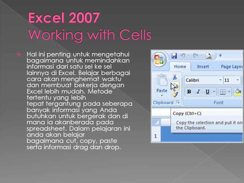  Hal ini penting untuk mengetahui bagaimana untuk memindahkan informasi dari satu sel ke sel lainnya di Excel.