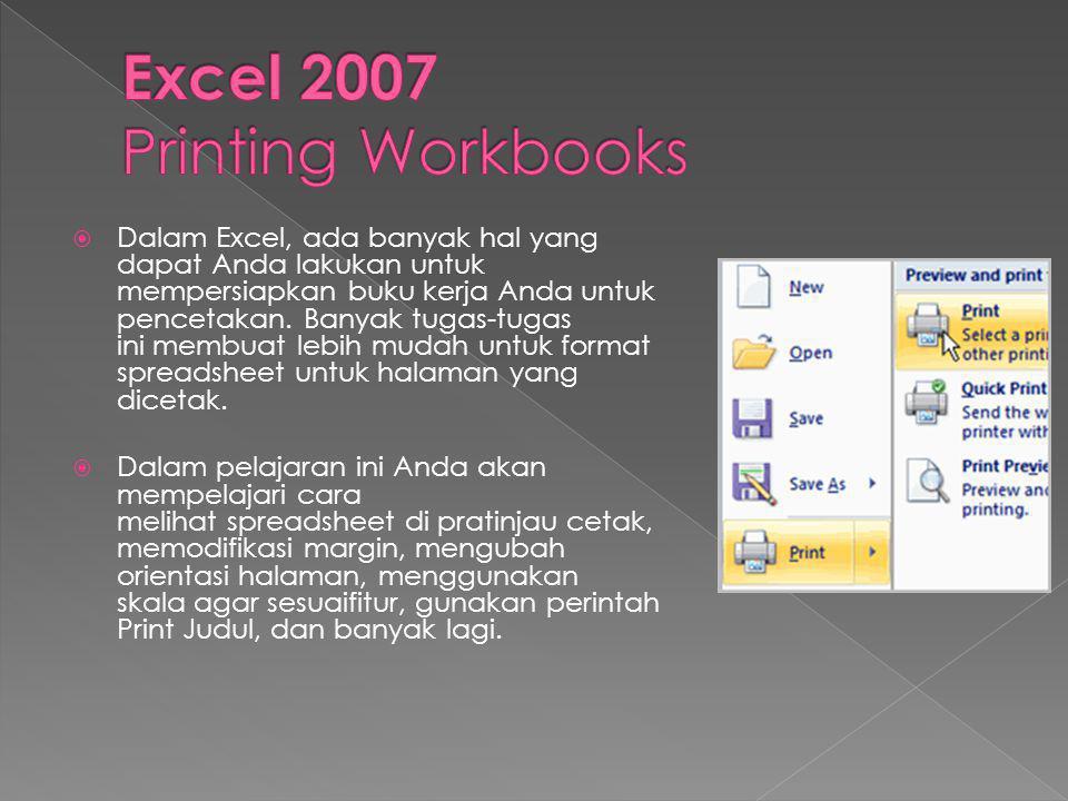  Dalam Excel, ada banyak hal yang dapat Anda lakukan untuk mempersiapkan buku kerja Anda untuk pencetakan. Banyak tugas-tugas ini membuat lebih mudah
