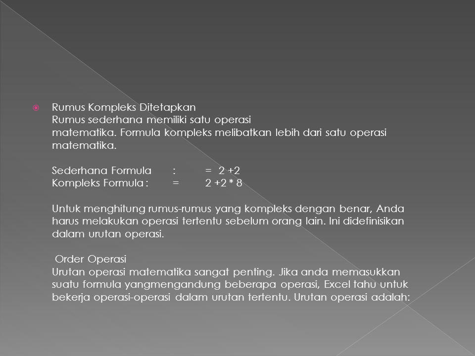  Rumus Kompleks Ditetapkan Rumus sederhana memiliki satu operasi matematika. Formula kompleks melibatkan lebih dari satu operasi matematika. Sederhan