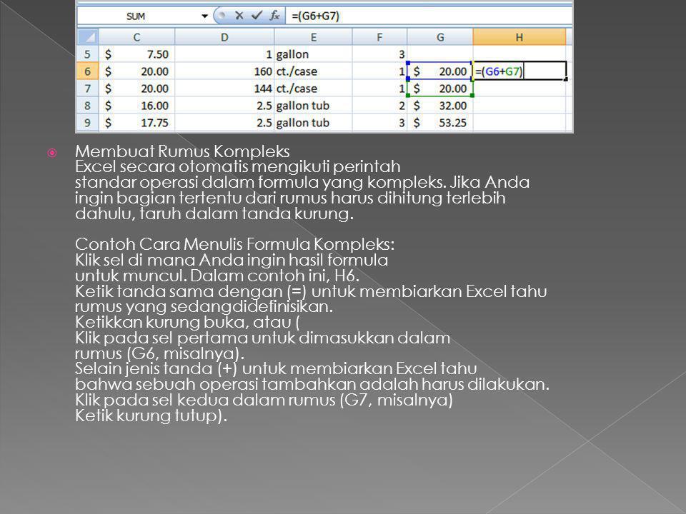  Membuat Rumus Kompleks Excel secara otomatis mengikuti perintah standar operasi dalam formula yang kompleks. Jika Anda ingin bagian tertentu dari ru