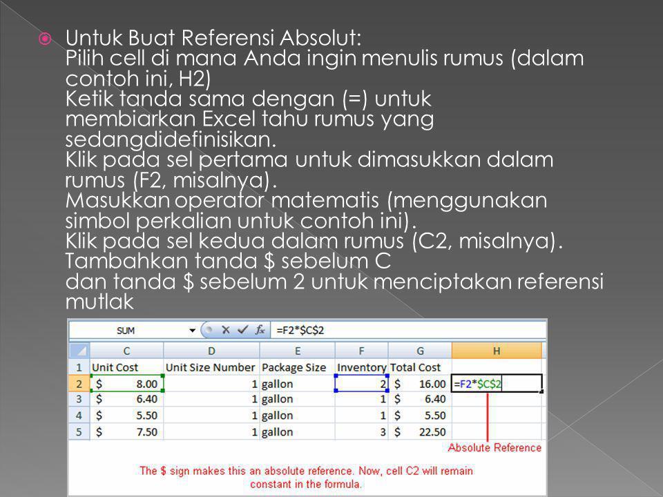  Untuk Buat Referensi Absolut: Pilih cell di mana Anda ingin menulis rumus (dalam contoh ini, H2) Ketik tanda sama dengan (=) untuk membiarkan Excel