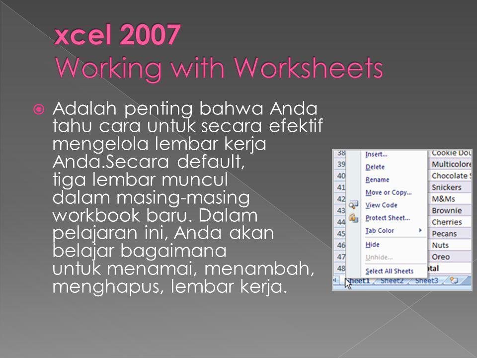  Adalah penting bahwa Anda tahu cara untuk secara efektif mengelola lembar kerja Anda.Secara default, tiga lembar muncul dalam masing-masing workbook baru.