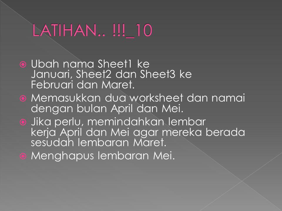  Ubah nama Sheet1 ke Januari, Sheet2 dan Sheet3 ke Februari dan Maret.
