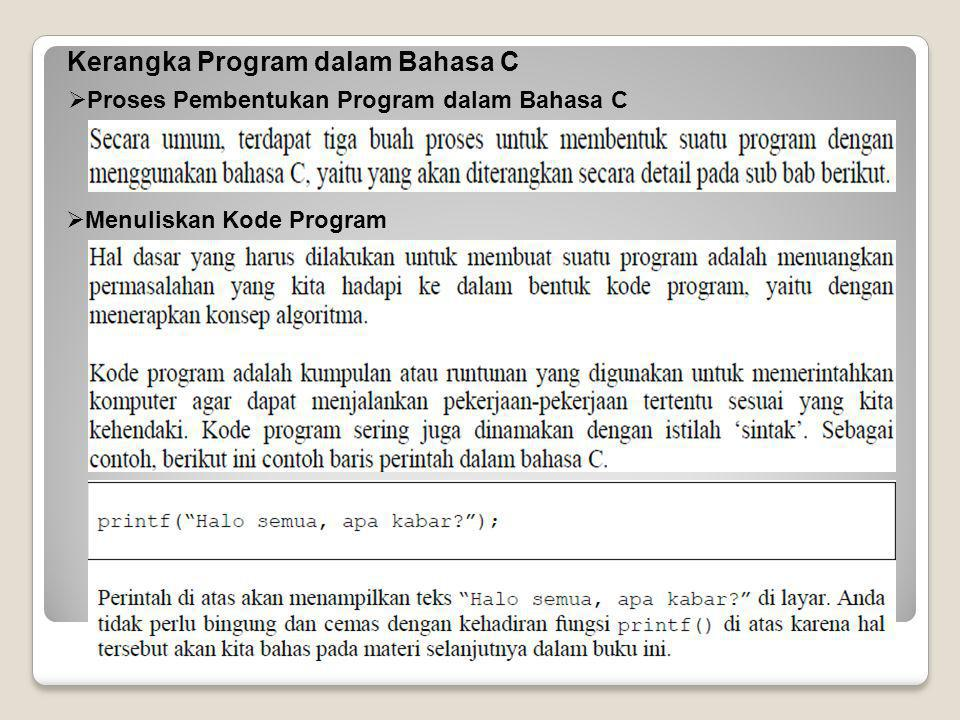  Proses Pembentukan Program dalam Bahasa C  Menuliskan Kode Program