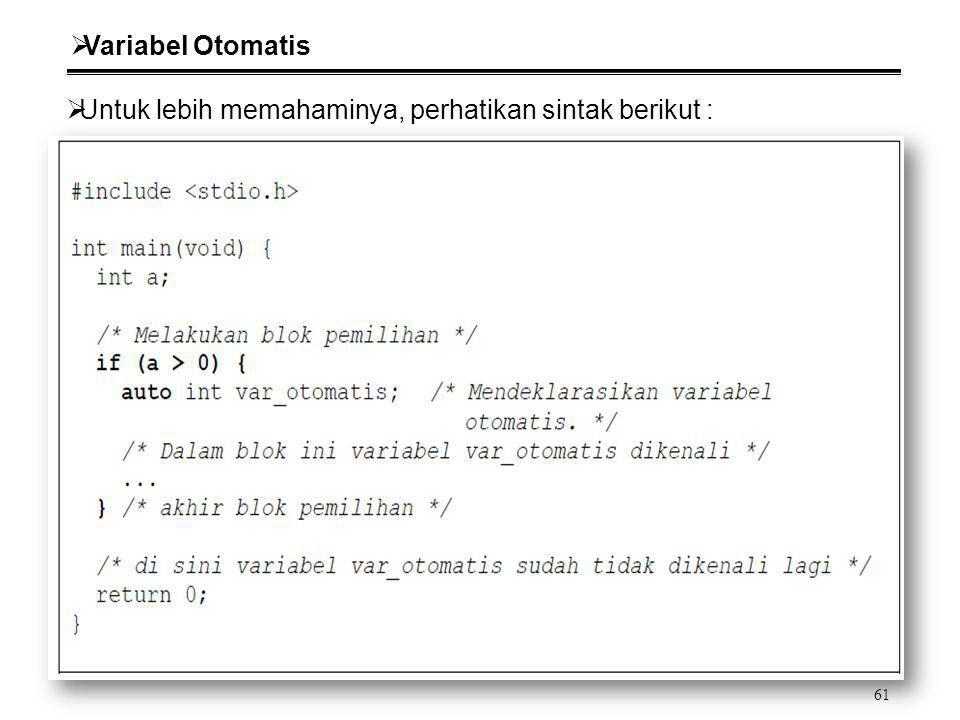 61  Variabel Otomatis  Untuk lebih memahaminya, perhatikan sintak berikut :