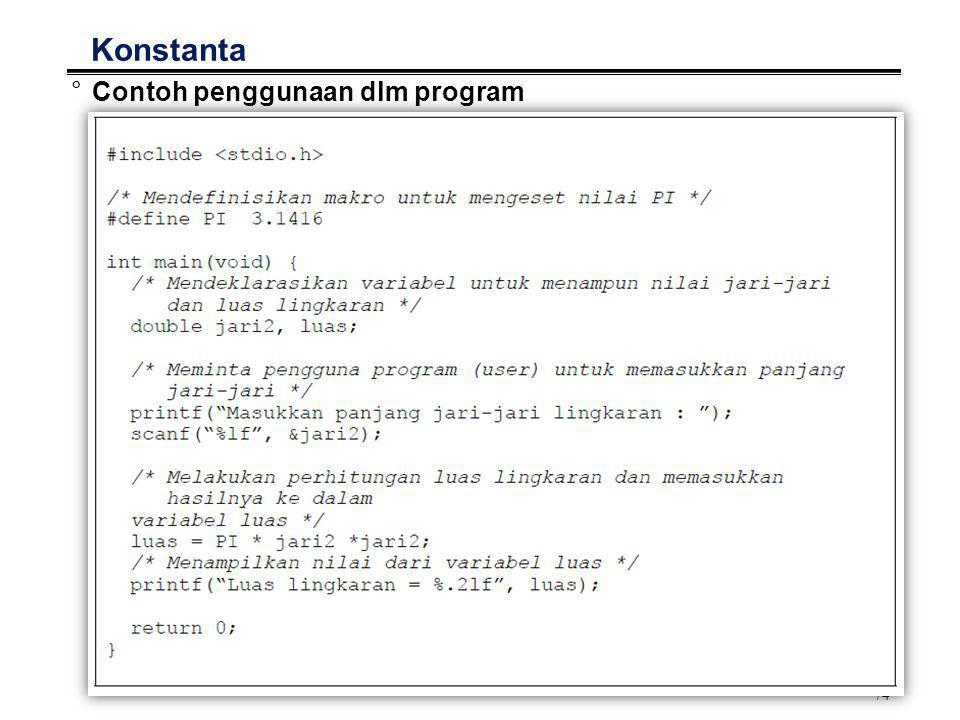 74 Konstanta °Contoh penggunaan dlm program