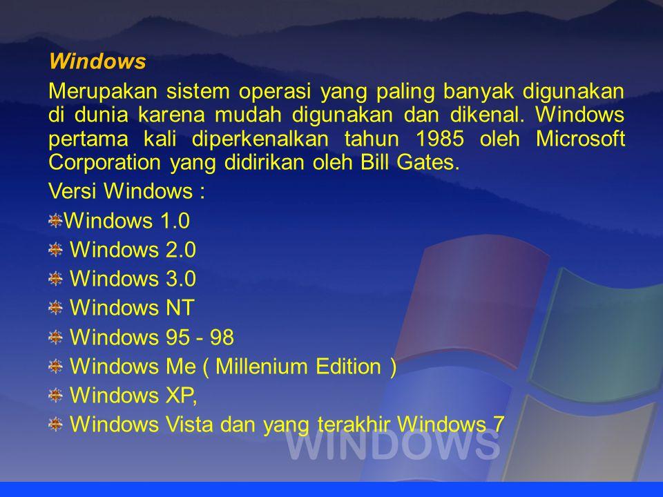 Windows Merupakan sistem operasi yang paling banyak digunakan di dunia karena mudah digunakan dan dikenal. Windows pertama kali diperkenalkan tahun 19