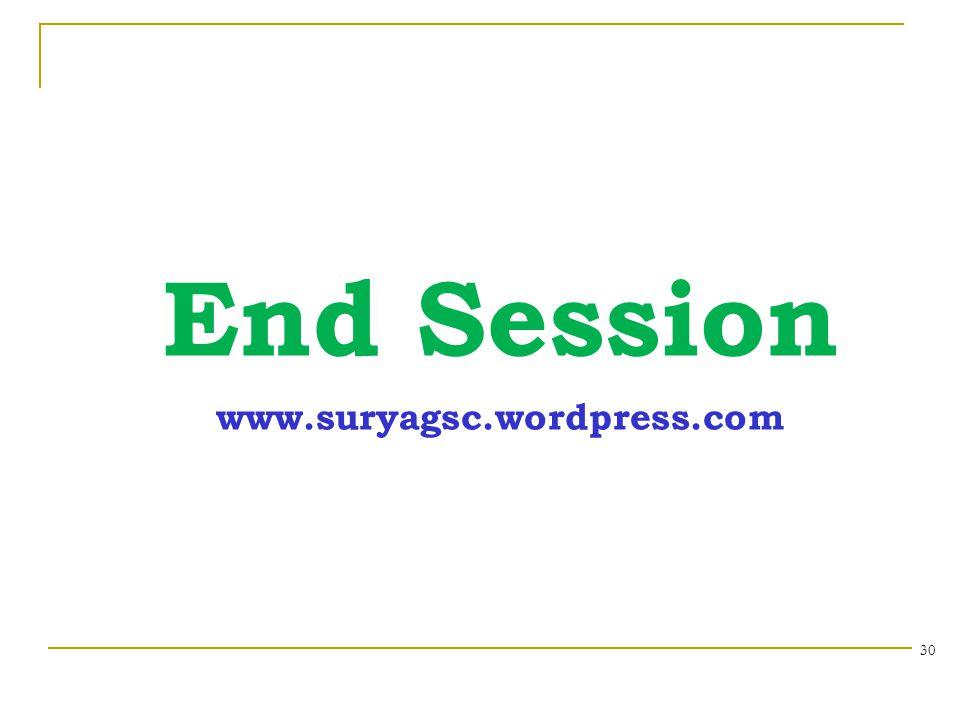 End Session 30 www.suryagsc.wordpress.com