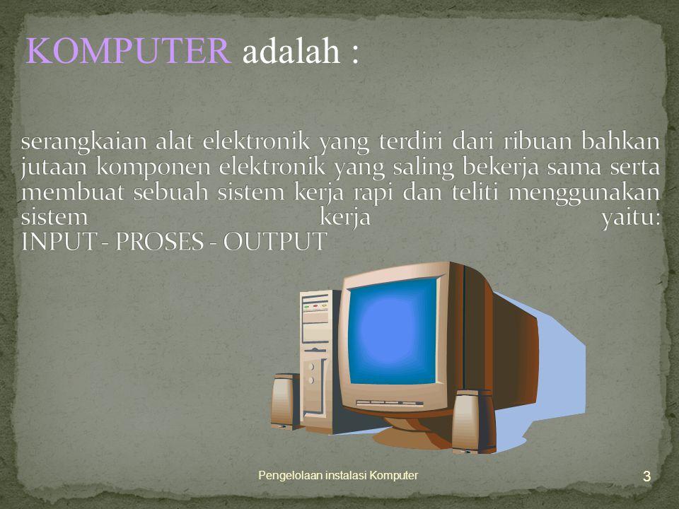 14 Pengelolaan instalasi Komputer Merupakan sebuah perangkat elektronika (PCB) dimana terdapat komponen microprocessor dan memori (RAM, ROM), ROM BIOS (Basic Input Output System) dan chip controller lainnya.