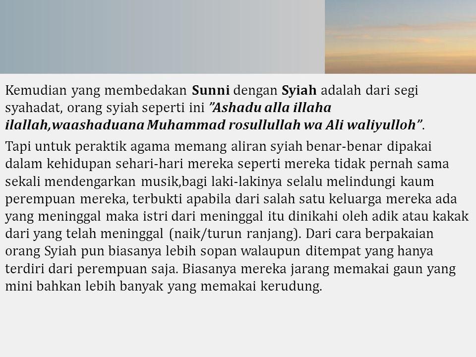 """Kemudian yang membedakan Sunni dengan Syiah adalah dari segi syahadat, orang syiah seperti ini """"Ashadu alla illaha ilallah,waashaduana Muhammad rosull"""