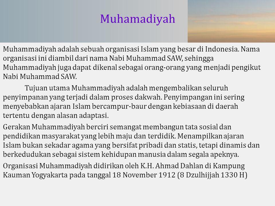 Muhamadiyah Muhammadiyah adalah sebuah organisasi Islam yang besar di Indonesia. Nama organisasi ini diambil dari nama Nabi Muhammad SAW, sehingga Muh