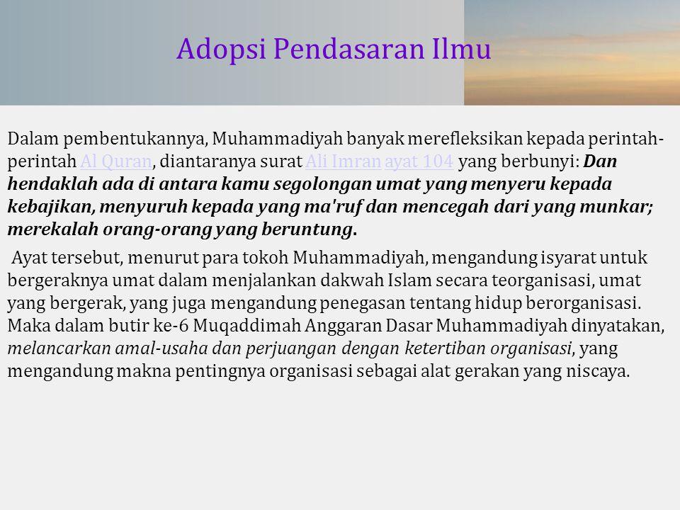 Adopsi Pendasaran Ilmu Dalam pembentukannya, Muhammadiyah banyak merefleksikan kepada perintah- perintah Al Quran, diantaranya surat Ali Imran ayat 10