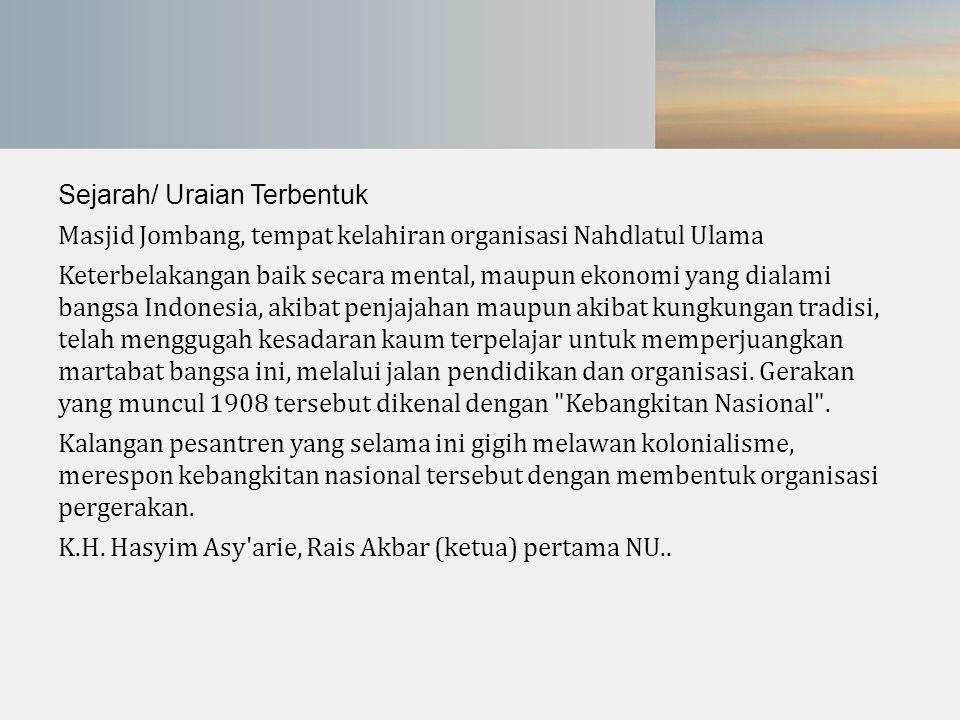 Sejarah/ Uraian Terbentuk Masjid Jombang, tempat kelahiran organisasi Nahdlatul Ulama Keterbelakangan baik secara mental, maupun ekonomi yang dialami