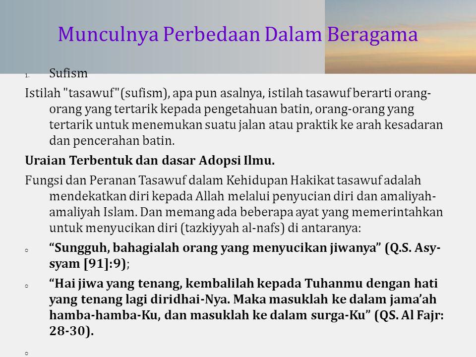 Munculnya Perbedaan Dalam Beragama 1. Sufism Istilah