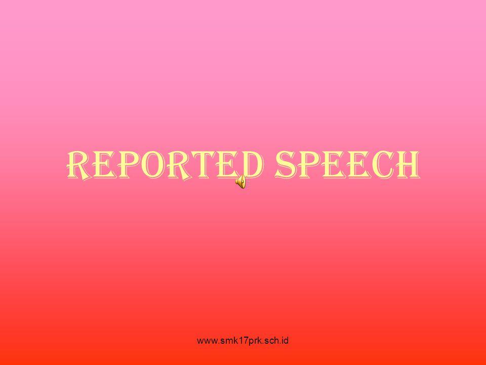 www.smk17prk.sch.id REPORTED SPEECH