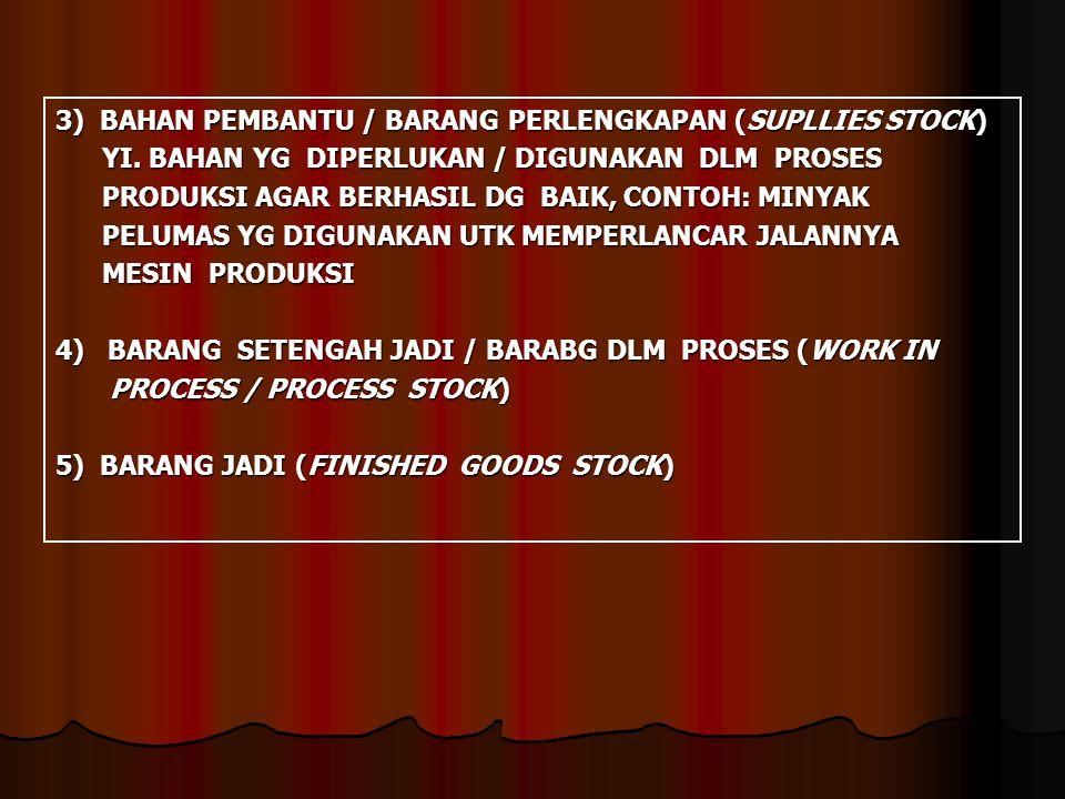 3) BAHAN PEMBANTU / BARANG PERLENGKAPAN (SUPLLIES STOCK) YI.