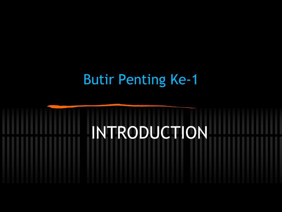 Butir Penting Ke-1 INTRODUCTION