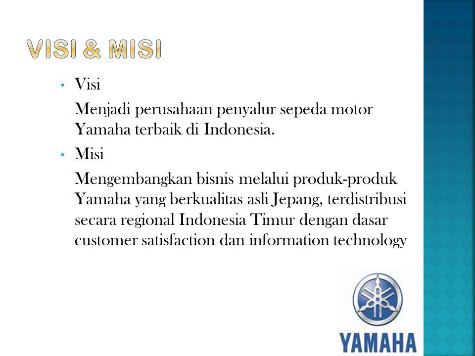 • Visi Menjadi perusahaan penyalur sepeda motor Yamaha terbaik di Indonesia. • Misi Mengembangkan bisnis melalui produk-produk Yamaha yang berkualitas