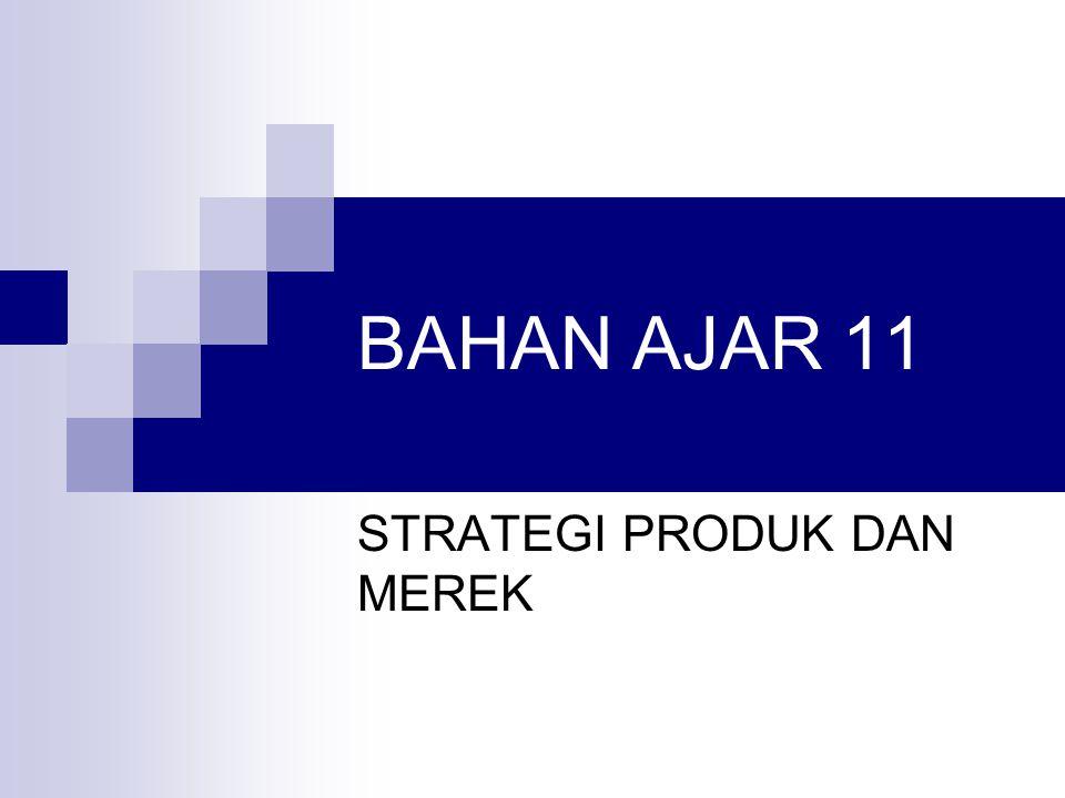 BAHAN AJAR 11 STRATEGI PRODUK DAN MEREK