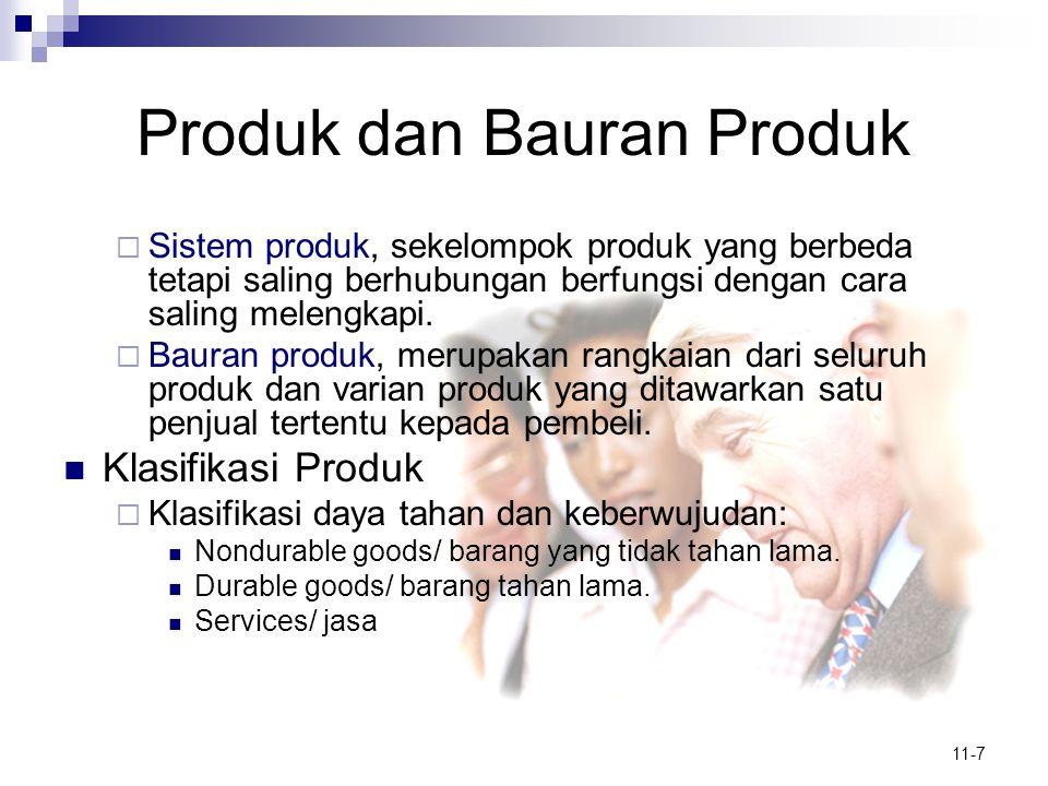 11-8 Produk dan Bauran Produk  Klasifikasi Barang Konsumen:  Barang convenience, adalah barang-barang yang biasanya sering dibeli konsumen, segera, dan dengan usaha yang minimum.