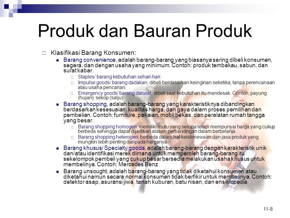 11-8 Produk dan Bauran Produk  Klasifikasi Barang Konsumen:  Barang convenience, adalah barang-barang yang biasanya sering dibeli konsumen, segera,
