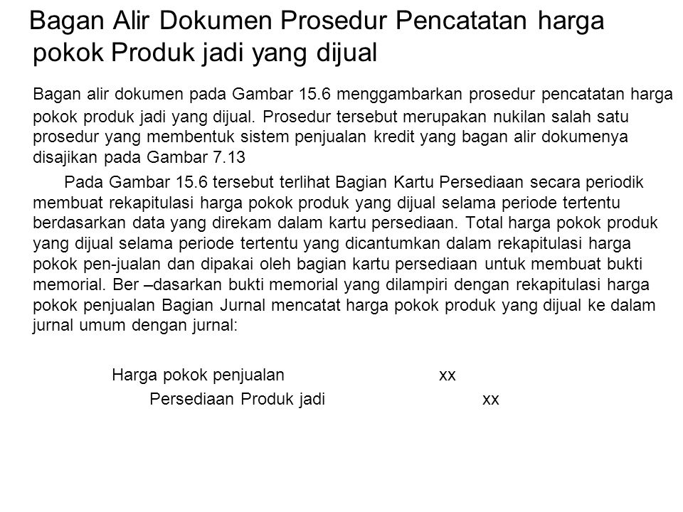 Bagan Alir Dokumen Prosedur Pencatatan harga pokok Produk jadi yang dijual Bagan alir dokumen pada Gambar 15.6 menggambarkan prosedur pencatatan harga