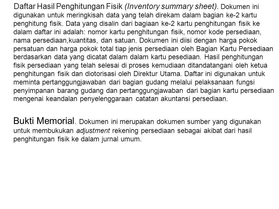 Daftar Hasil Penghitungan Fisik (Inventory summary sheet). Dokumen ini digunakan untuk meringkisah data yang telah direkam dalam bagian ke-2 kartu pen