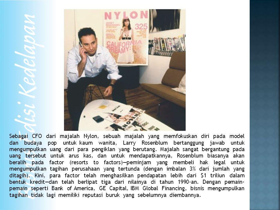 Sebagai CFO dari majalah Nylon, sebuah majalah yang memfokuskan diri pada model dan budaya pop untuk kaum wanita, Larry Rosenblum bertanggung jawab untuk mengumpulkan uang dari para pengiklan yang berutang.