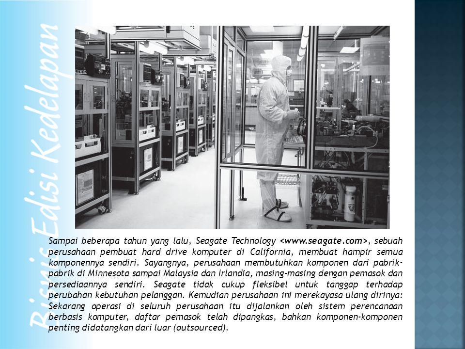 Sampai beberapa tahun yang lalu, Seagate Technology, sebuah perusahaan pembuat hard drive komputer di California, membuat hampir semua komponennya sendiri.