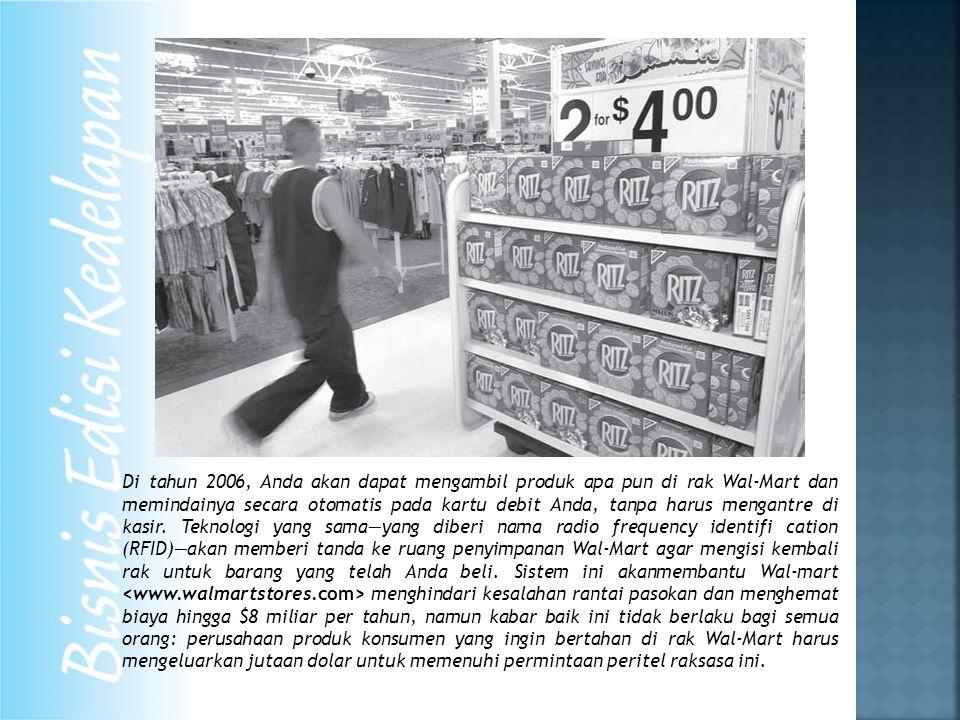 Di tahun 2006, Anda akan dapat mengambil produk apa pun di rak Wal-Mart dan memindainya secara otomatis pada kartu debit Anda, tanpa harus mengantre di kasir.
