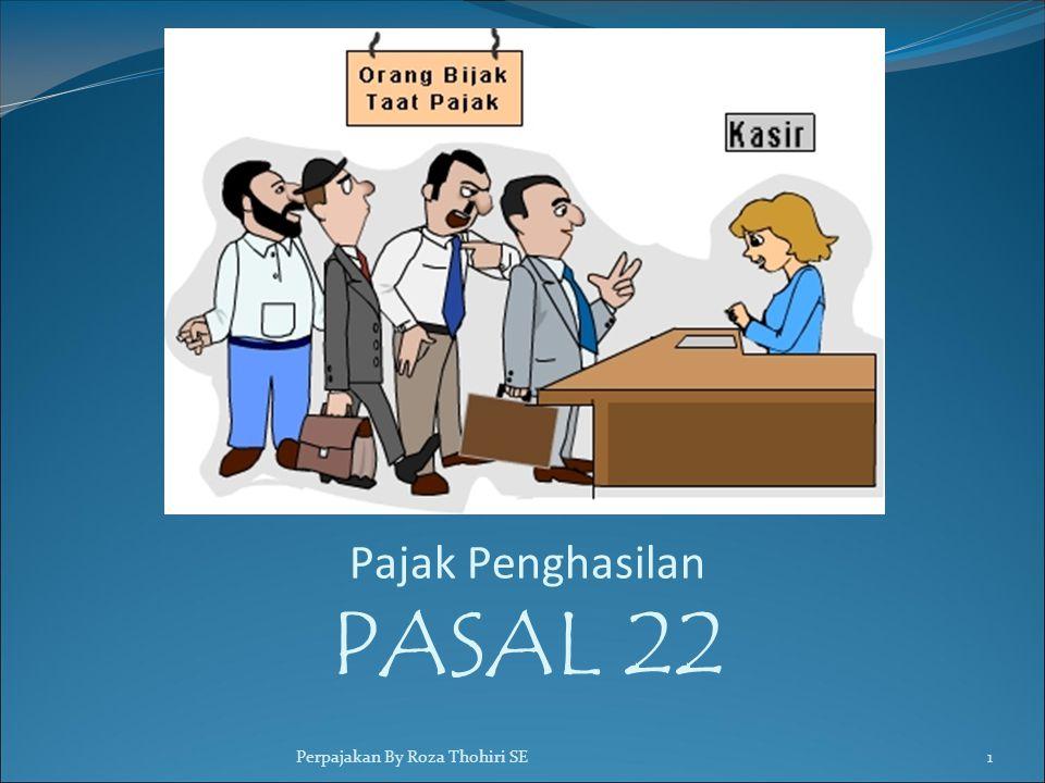 Pajak Penghasilan PASAL 22 1Perpajakan By Roza Thohiri SE