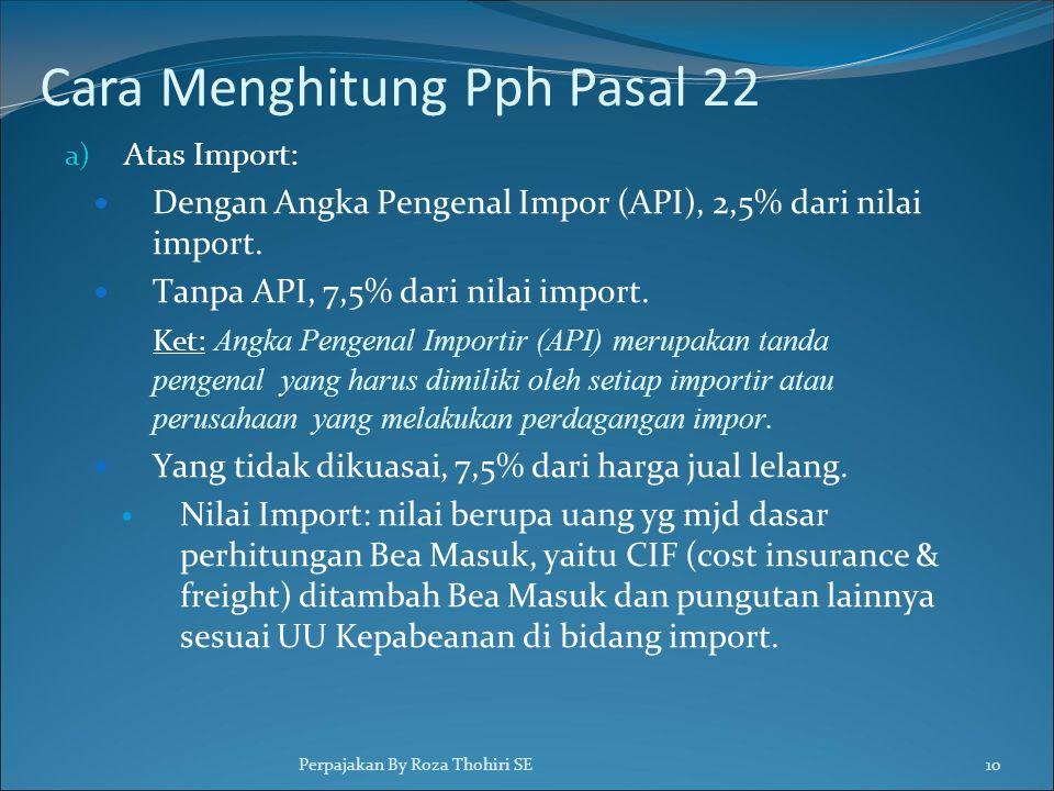 a) Atas Import:  Dengan Angka Pengenal Impor (API), 2,5% dari nilai import.