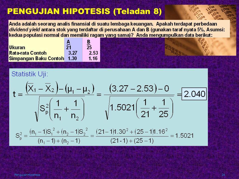 Pengujian Hipothesis24 PENGUJIAN HIPOTESIS (Teladan 8)