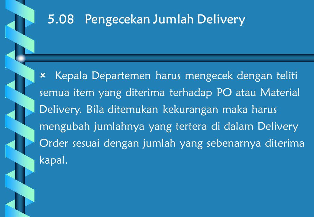 5.09 Salah Supply  Bila terjadi salah supply atau tidak sesuai dengan kegunaan yang diminta, maka Kepala Departemen harus segera langsung melapor kepada MASTER.