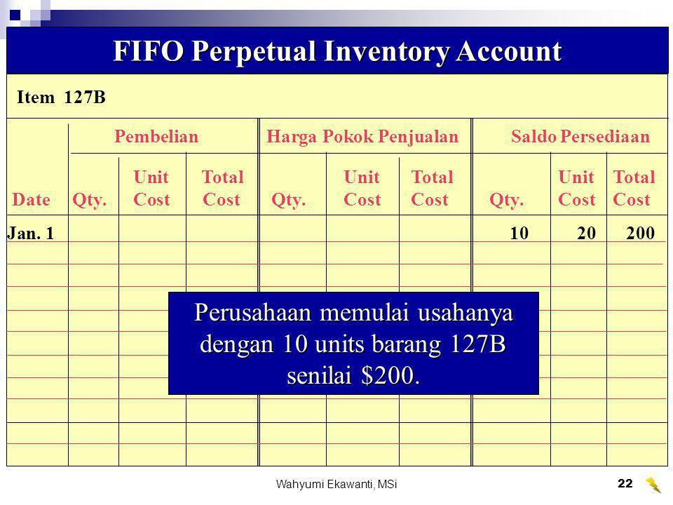 Wahyumi Ekawanti, MSi23 Data Biaya Persediaan untuk mengilustrasikan FIFO and LIFO Perpetual Systems Data Biaya Persediaan untuk mengilustrasikan FIFO and LIFO Perpetual Systems Cost of Mdse.