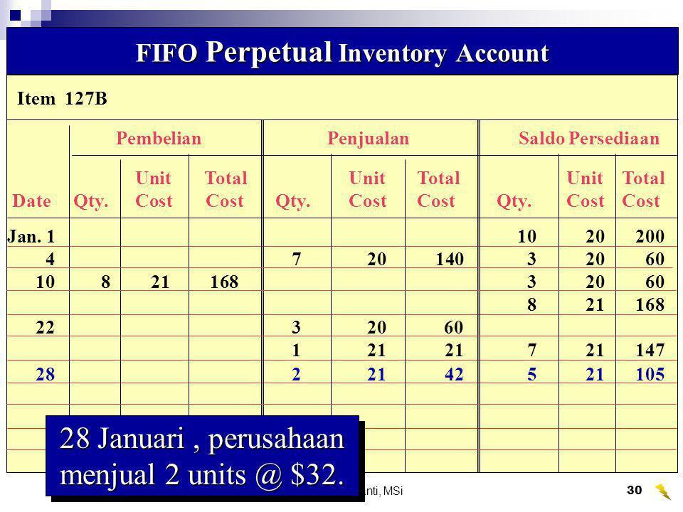 Wahyumi Ekawanti, MSi31 FIFO Perpetual Inventory Account 30 Januari, pembelian 10 units tambahan barang 127B seharga @ $22.