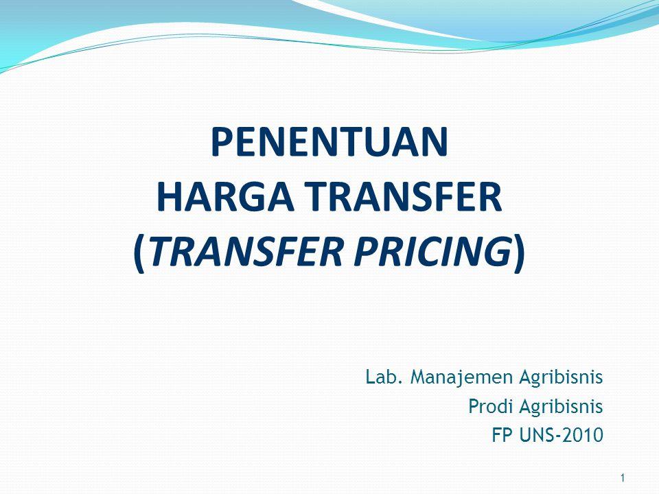 1 PENENTUAN HARGA TRANSFER (TRANSFER PRICING) Lab.