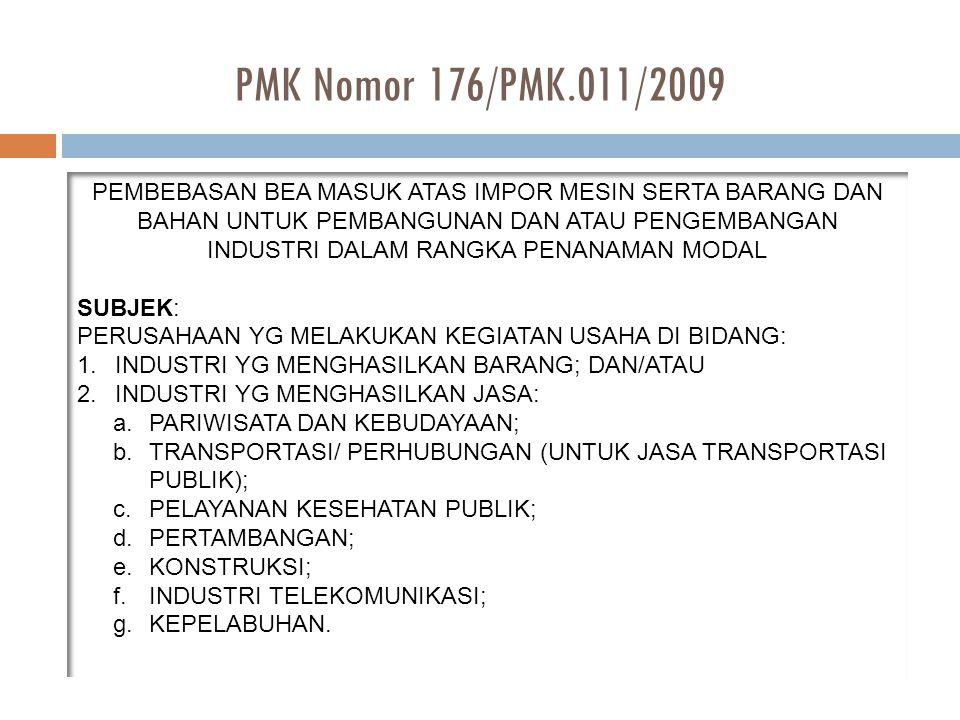PMK Nomor 176/PMK.011/2009 PEMBEBASAN BEA MASUK ATAS IMPOR MESIN SERTA BARANG DAN BAHAN UNTUK PEMBANGUNAN DAN ATAU PENGEMBANGAN INDUSTRI DALAM RANGKA